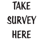 Come take our Customer Satisfaction Survey